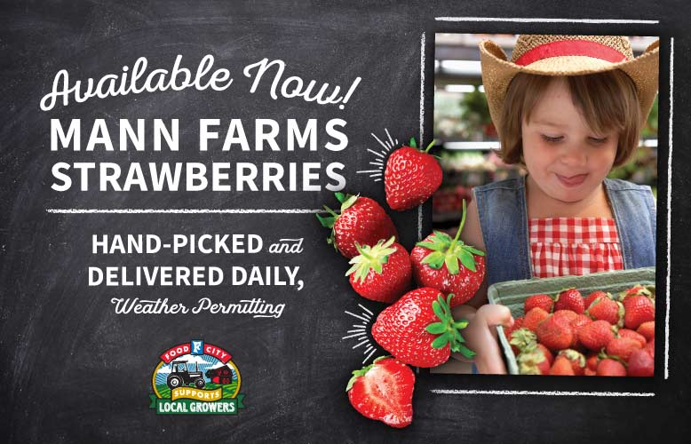 Locally Grown Mann Farms Strawberries Now Available in Select Food City Locations