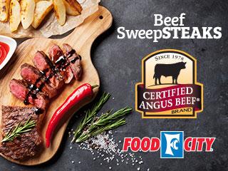 Certified Angus Beef ® & Food City Beef SweepSTEAKS