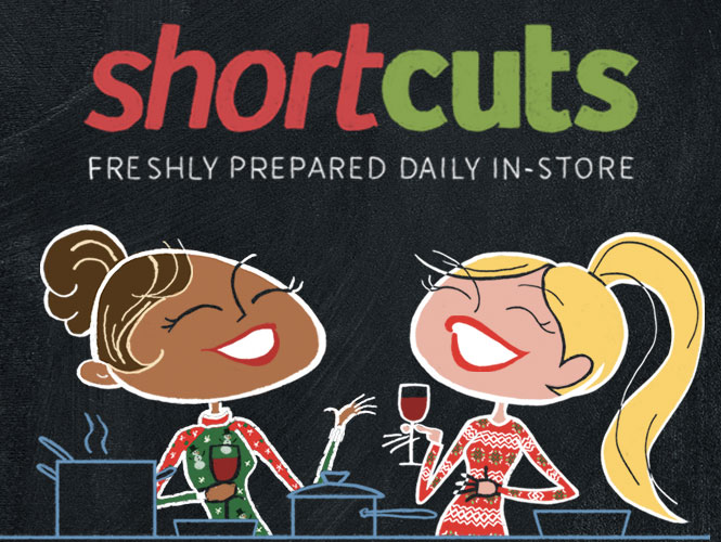 ShortCuts In-Store Service. We wash and cut fresh fruits and veggies daily, saving time for busy parents with ready-to-cook ingredients during the holiday rush.