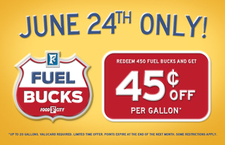 Save up to 45$ per gallon when you redeem 450 Fuel Bucks, June 24, 2020 only.