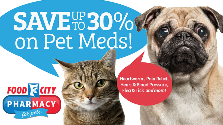 Save up to 30 percent on pet meds at your local Food City Pharmacy.