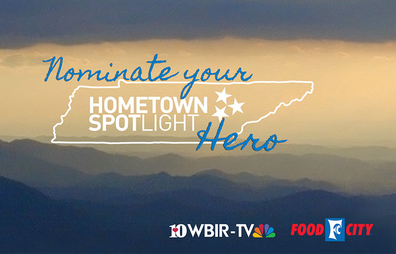 Nominate the peoples and places that make towns across East Tennessee and Southwest Virginia special with WBIR and Food City's Honor a Hometown Hero Spotlight.