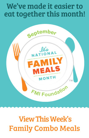 Eat dinner with your family tonight and save with meal deals this September at your local Food City grocery store.