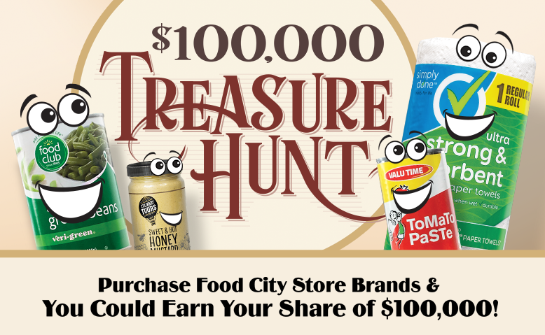 Purchase Food City store brands and earn your share of $100,000.