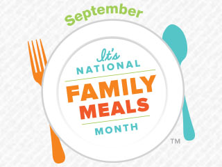 September is National Family Meals Month. We want to help your family eat well and be well together!