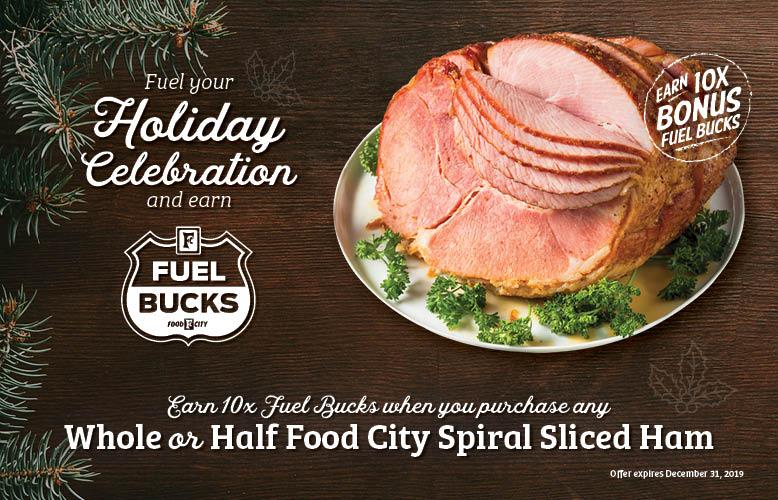 earn 10x Fuel Bucks when you purchase a qualifying Food City brand ham.