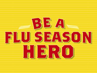 Flu Season Hero