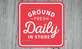 Ground Fresh Daily