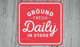 Ground Fresh Daily